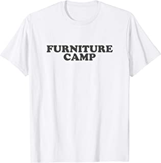 Let's Go to Furniture Camp T-Shirt