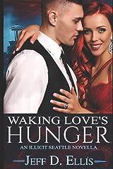 Waking Love's Hunger: An Illicit Seattle Novella Paperback