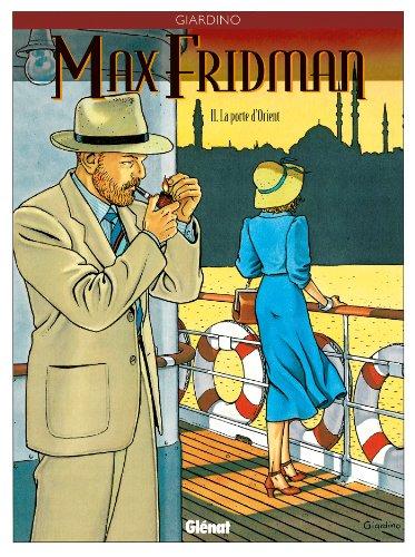 Max Fridman - Tome 02 : La Porte d'Orient (French Edition)