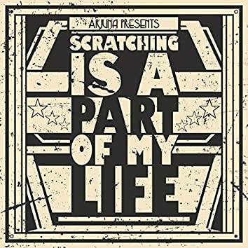 Scratching Is a Part of My Life