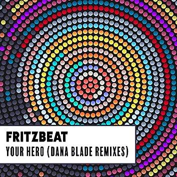 Your Hero (Dana Blade Remixes)