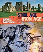 The History Detective Investigates: Stone Age to Iron Age by Clare Hibbert(2017-06-06)