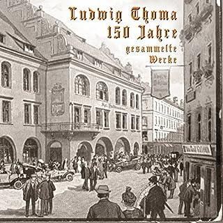 150 Jahre Ludwig Thoma: Gesammelte Werke Titelbild