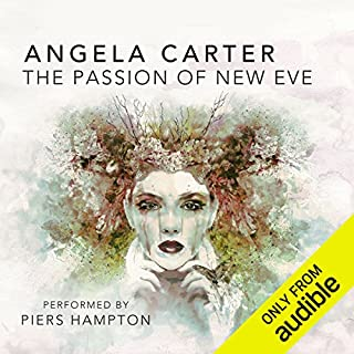 The Passion of New Eve                   By:                                                                                                                                 Angela Carter                               Narrated by:                                                                                                                                 Piers Hampton                      Length: 8 hrs and 45 mins     4 ratings     Overall 3.5
