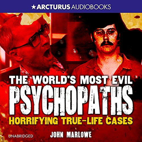 The World's Most Evil Psychopaths audiobook cover art