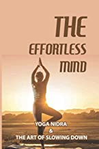 The Effortless Mind: Yoga Nidra & The Art Of Slowing Down: Yoga Nidra Steps