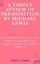 A TIMELY REVIEW OF PREMONITION BY MICHAEL LEWIS: An Unflinching Story of the Pandemic and Infectious Disease Experts that ...