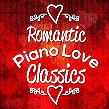 Romantic Piano Love Classics