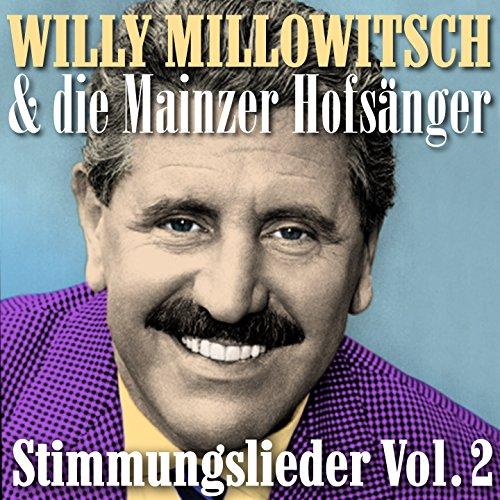 Masterpieces presents Willy Millowitsch & die Mainzer Hofsänger: Stimmungslieder, Vol. 2 (Jubel trubel heiterkeit: Karneval-Schlager-Party zum mitsingen und schunkeln)