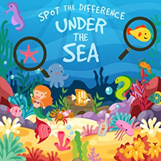 Spot The Difference - Under The Sea: A Fun Search and Solve Picture Book for 3-6 Year Olds