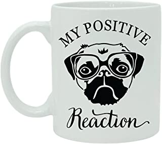My Positive Reaction Quote Mug - White Ceramic Coffee Mug With Free Gift Box
