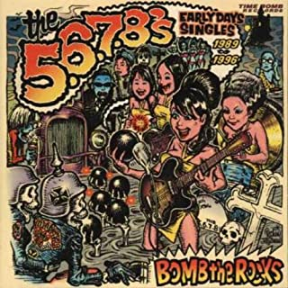 Bomb The Rocks: Early Days Singles 1989 - 1996 by The 5.6.7.8's (2009-04-14)