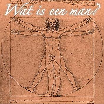 Wat Is Een Man?