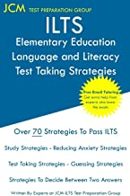 ILTS Elementary Education Language and Literacy - Test Taking Strategies: ILTS 197 Exam - Free Online Tutoring - New 2020 Edition - The latest strategies to pass your exam.