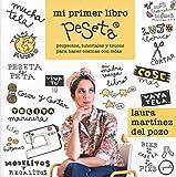 Mi primer libro peSeta: Proyectos, tutoriales y trucos para hacer cosinas con tela