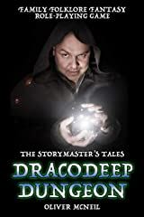 """The Storymaster's Tales """"Dracodeep Dungeon"""" Family Roleplaying game.: Mythic adventures with monsters, magic and mystery. (The Storymaster's Tales: Interactive adventures 1-5 players) Paperback"""