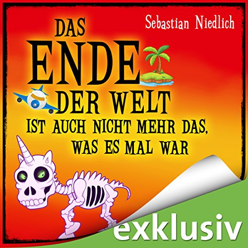 Das Ende der Welt ist auch nicht mehr das, was es mal war audiobook cover art
