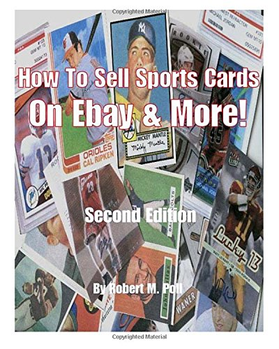 Compare Textbook Prices for How to Sell Sports Cards on Ebay and More  ISBN 9781456403591 by Poll, Robert M.,Poll, Robert Mark