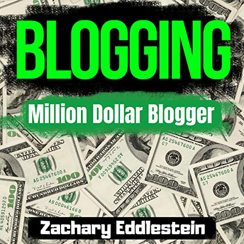 Blogging: Million Dollar Blogger audiobook cover art