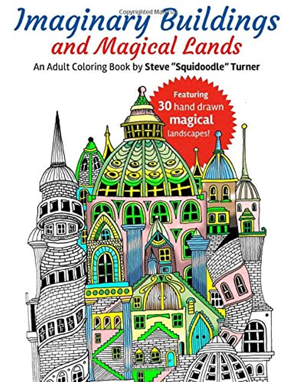 コテージ無視歯痛Imaginary Buildings and Magical Lands: Fantastic Forests, Landscapes, Castles and Doodled Cities to Color