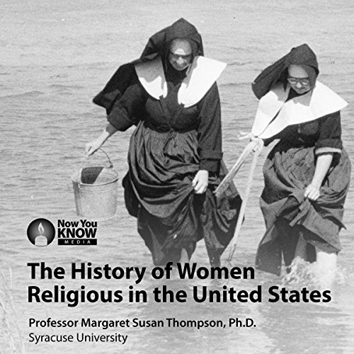 The History of Women Religious in the United States audiobook cover art