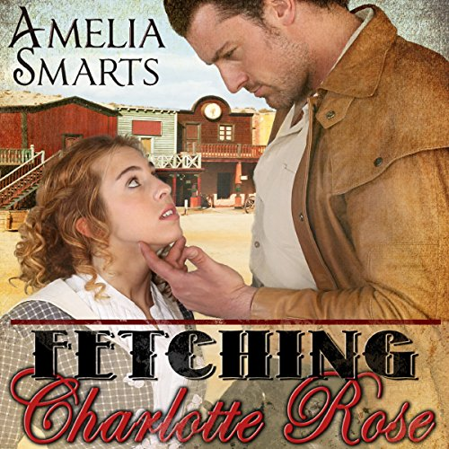 Fetching Charlotte Rose audiobook cover art