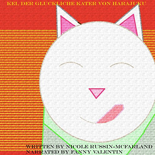 Kei, der gluckliche Kater von Harajuku [Kei, the Happy Cat of Harajuku] audiobook cover art
