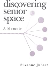 Discovering Senior Space: A Memoir