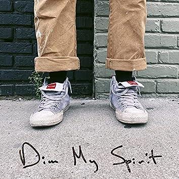 Dim My Spirit (feat. Jay Brooks)