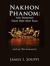 Nakhon Phanom: the Domino That Did Not Fall: (and my Thai hometown)