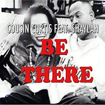 Be There (feat. Shaylah)