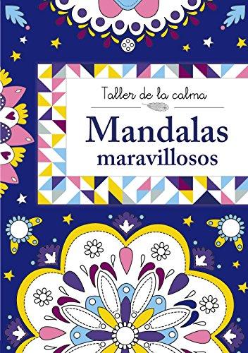 Taller de la calma. Mandalas maravillosos (Castellano - A Partir De 6