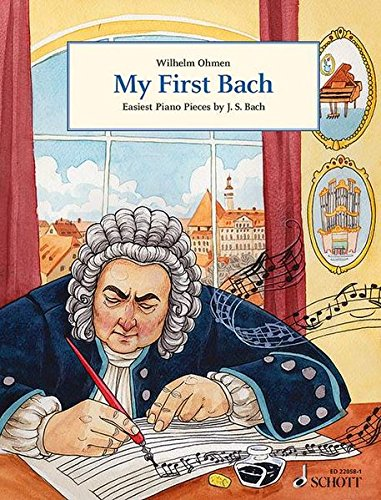 My First Bach: Easiest Piano Pieces by J.S. Bach. Klavier. (Easy Composer Series)