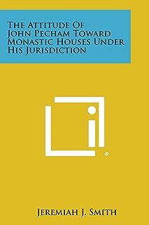 Attitude of John Pecham Toward Monastic Houses Under His Jur