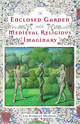 The Enclosed Garden and the Medieval Religious Imaginary (Nature and Environment in the Middle Ages Book 4) (English Edition)