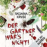 Der Gärtner war's... von  Tatjana Kruse