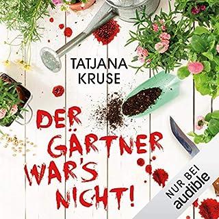 Der Gärtner war's nicht!     Die K&K-Schwestern ermitteln 1              Autor:                                                                                                                                 Tatjana Kruse                               Sprecher:                                                                                                                                 Sonngard Dressler                      Spieldauer: 8 Std. und 16 Min.     34 Bewertungen     Gesamt 3,9