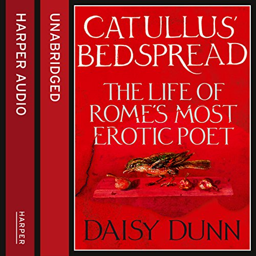 Catullus' Bedspread: The Life of Rome's Most Erotic Poet cover art
