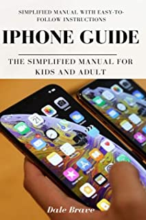 iPhone Guide: The Simplified Manual for Kids and Adult