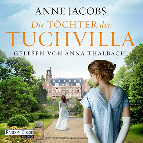 Die Töchter der Tuchvilla     Die Tuchvilla-Saga 2              By:                                                                                                                                 Anne Jacobs                               Narrated by:                                                                                                                                 Anna Thalbach                      Length: 17 hrs and 55 mins     1 rating     Overall 5.0
