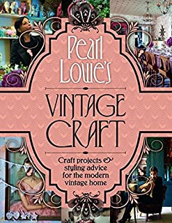 Pearl Lowe's Vintage Craft