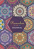 Ramadan Journal & Planner: 30 Days Prayer, Fasting, Gratitude and Kindness: Calendar, Meal Planner And Daily Schedule Journaling Prompts Ramadan Gift For Men Women Kids (Volume)