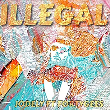 Illegal (feat. FortyGees)