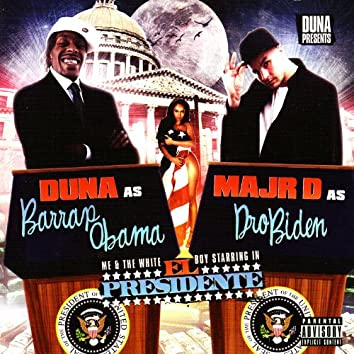 Barap Obama & Dro Biden - Me & The White Boy Starring in El Presidente