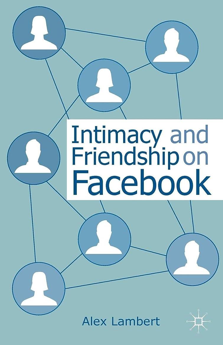 仕方カプラー乳剤Intimacy and Friendship on Facebook