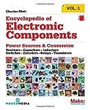 [Make: Encyclopedia of Electronic Components Volume 1: Resistors, Capacitors, Inductors, Switches, Encoders, Relays, Transistors] [By: Charles Platt] [November, 2012] - Maker Media, Inc - 05/11/2012