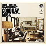 TRUCK FURNITURE 20th Anniversary GOOD DAY MUSIC