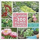 Le jardin en 300 fiches plantes