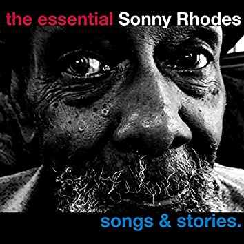The Essential Sonny Rhodes - Songs and Stories