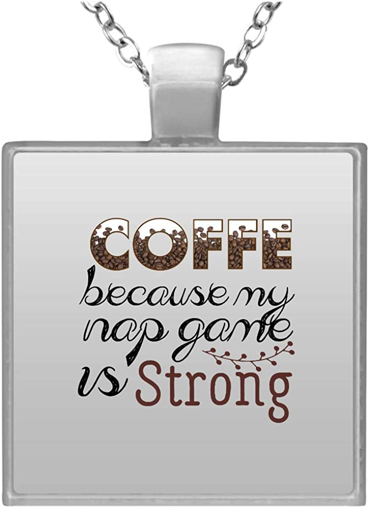 Coffee Because Max 50% OFF My Nap Game Necklace Is Year-end gift Strong Square